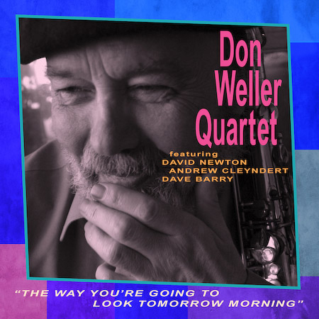 DON WELLER QUARTET featuring DAVE NEWTON, ANDREW CLEYNDERT and DAVE BARRY