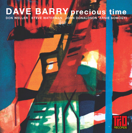PRECIOUS TIME featuring DAVE BARRY, STEVE WATERMAN, JOHN DONALDSON, ARNIE SYMOGIE and DON WELLER.