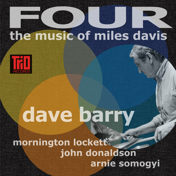 DAVE BARRY QUARTET FEATURING MORNINGTON LOCKETT, JOHN DONALDSON AND ARNIE SYMOGIE - FOUR
