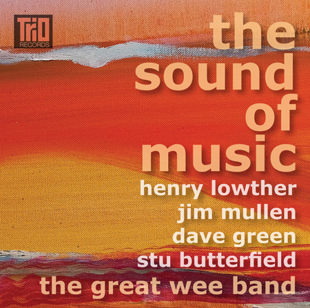 Henry Lowther / Jim Mullen / Dave Green / Stu Butterfield - THE SOUND OF MUSIC